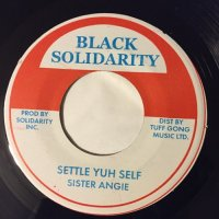 SISTER ANGIE / SETTLE YUH SELF - LITTLE JOHN / MUD UP MUD UP