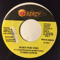TURBULENCE / BORN FOR THIS