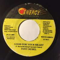 TONY REBEL / GOOD FOR YOUR HEART