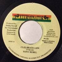TONY REBEL / CELEBRATE LIFE