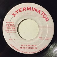 MIKEY GENERAL / SAY A PRAYER
