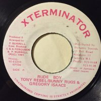 TONY REBEL, BUNNY RUGS, GREGORY ISAACS / RUDE BOY