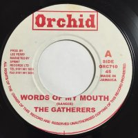 THE GATHERERS / WORDS OF MY MOUTH