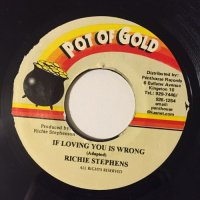 RICHIE STEPHENS / IF LOVING YOU IS WRONG