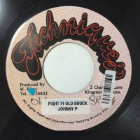 JOHNNY P / FIGHT FI OLD BRUCK