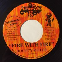 BOUNTY KILLA / FIRE WITH FIRE