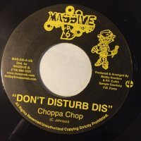 CHOPPA CHOP / DON'T DISTURB DIS