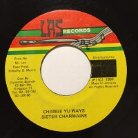 SISTER CHARMAINE / CHANGE YU WAYS