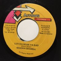 SHACKA SHAMBA / LUV DA SOUND YA BAD