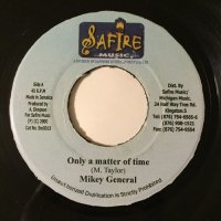 MIKEY GENERAL / ONLY A MATTER OF TIME