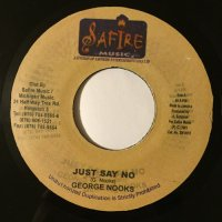 GEORGE NOOKS / JUST SAY NO