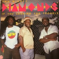 MIGHTY DIAMONDS / IF YOU LOOKING FOR TROUBLE
