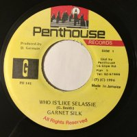 GARNETT SILK / WHO IS LIKE SELASSIE