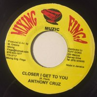 ANTHONY CRUZ / CLOSER I GET TO YOU