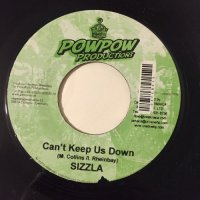 SIZZLA / CAN'T KEEP US DOWN