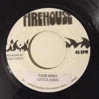 LITTLE JOHN / FADE AWAY