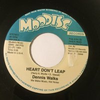 DENNIS WALKS / HEART DON'T LEAP