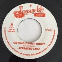 STRANGER COLE / CRYING EVERY NIGHT