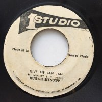 SUGAR MINOTT / GIVE ME JAH JAH