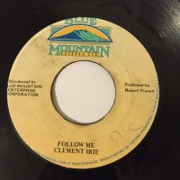 CLEMENT IRIE / FOLLOW ME