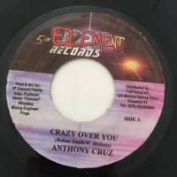 ANTHONY CRUZ / CRAZY OVER YOU
