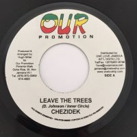 CHEZIDEK / LEAVE THE TREEES