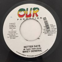 MIKEY GENERAL / BETTER DAYS - CHAPPA JAN / WORK