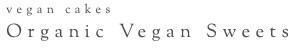 Organic Vegan Sweets【オーガニック ヴィーガン スウィーツ】