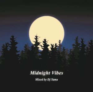 DJ YAMA 「Midnight Vibes - ミックスCD」