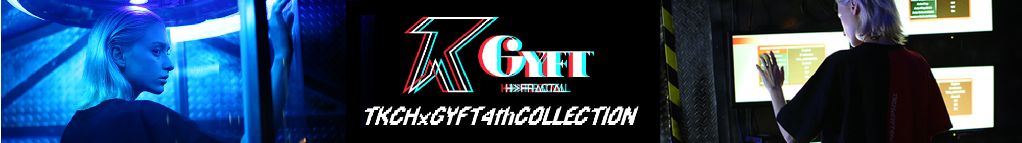 TKCH×GYFT 4th COLLECTION