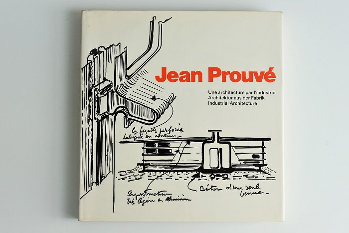 JEAN PROUVE Prefabrication: Structures and Elements