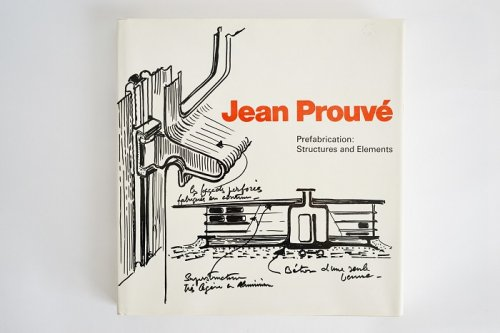 Jean Prouve <br>Prefabrication: Structures and Elements