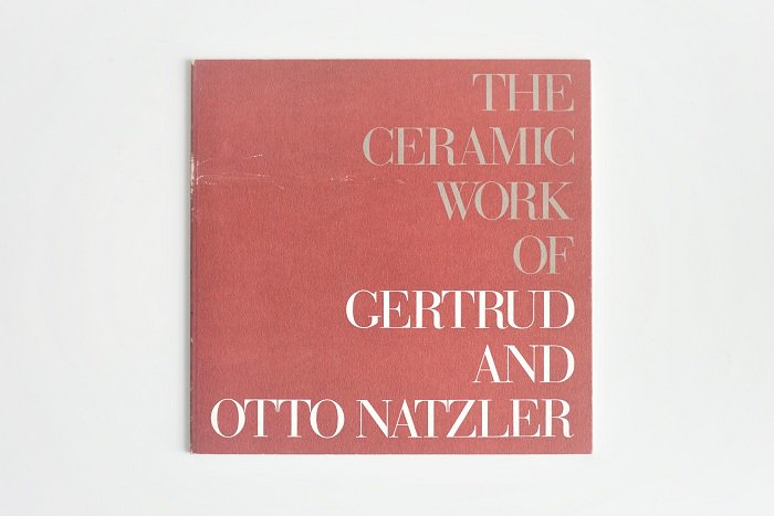 THE CERAMIC WORK OF GERTRUD & OTTO NATZLER