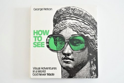 HOW TO SEE<br>George Nelson