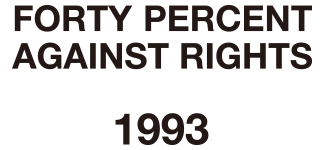 FORTY PERCENT AGAINST RIGHTS