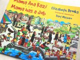 Mama Ana Kazi|Mama has a job / Elizabeth Brooks