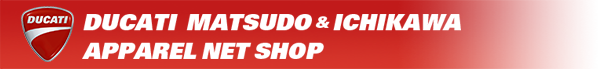 DUCATI MATSUDO & ICHIKAWA [ APPAREL NET SHOP ]