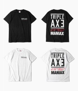 ◆ 受付終了 ◇【 受注生産商品 】[ TRIPLE AXE ] 15 MANIAX T-SHIRT (半袖) ※11月上旬~中旬ごろ入荷次第順次発送