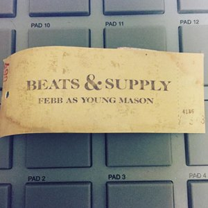 <img class='new_mark_img1' src='//img.shop-pro.jp/img/new/icons5.gif' style='border:none;display:inline;margin:0px;padding:0px;width:auto;' />FEBB AS YOUNG MASON - BEATS & SUPPLY (TROOP RECORDS 2017 /Fla$hBackS)
