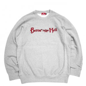 <img class='new_mark_img1' src='//img.shop-pro.jp/img/new/icons5.gif' style='border:none;display:inline;margin:0px;padding:0px;width:auto;' />Hellrazor × Better&#8482; Raise Hell Crewneck / Grey (ヘルレイザー ベター クルーネックスウェット)