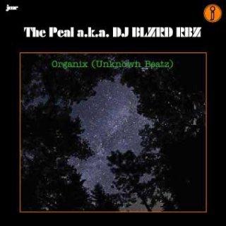 DJ PEAL a.k.a. DJ BLZRD RBZ  Organix(Unknown Beatz)