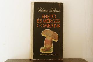 ハンガリーのきのこ図鑑「EHETO ES MERGES GOMBAINK」1955年