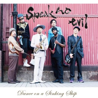 『Dance on a Sinking Ship』Speak No Evil [CD]