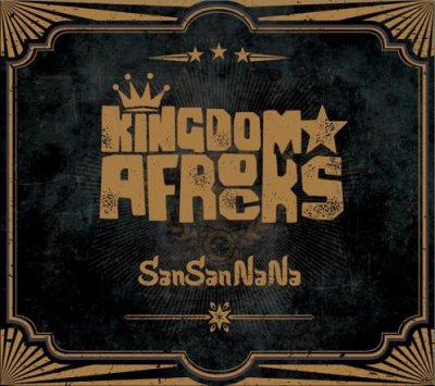 『SanSanNaNa』Kingdom☆Afrocks [CD]