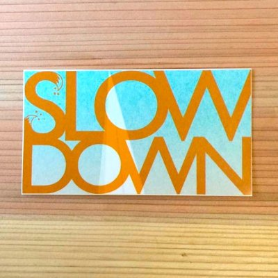 SLOW DOWN|ステッカー|新3S政策
