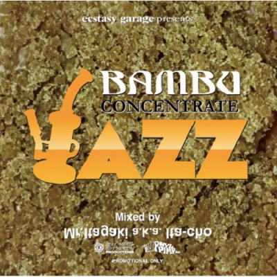 『BAMBU CONCENTRATE JAZZ』Mixed by Mr.Itagaki a.k.a. Ita-cho [CD]