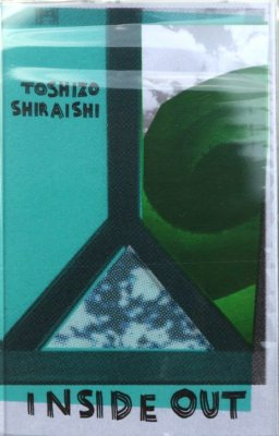 『INSIDE OUT』TOSHIZO SHIRAISHI 【全世界120本限定】[CASSETTE TAPE]
