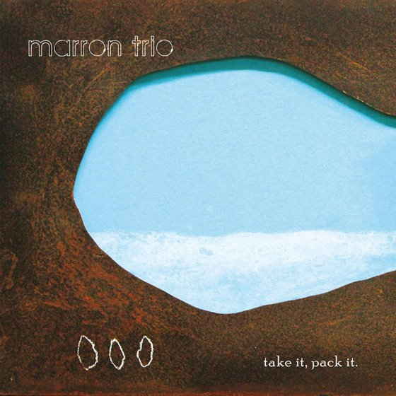 MARRON TRIO|Take It, Pack It [CD]