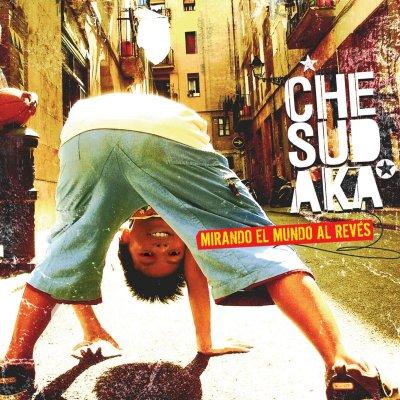 『MIRANDO EL MUNDO AL REVES 』Che Sudaka [CD]