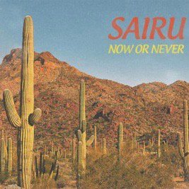 『NOW OR NEVER』SAIRU